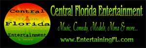 Central Florida Entertainment - Music, Comedy, models, MMA, & More!